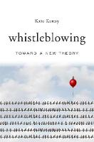 Whistleblowing: Toward a New Theory