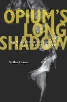 Opium's Long Shadow: From Asian ...