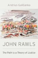 John Rawls: The Path to a Theory of...