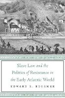 Slave Law and the Politics of...