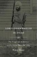Lord Cornwallis Is Dead: The Struggle...