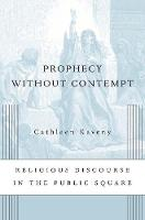 Prophecy without Contempt: Religious...