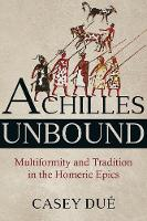 Achilles Unbound: Multiformity and...