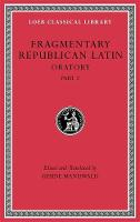 Fragmentary Republican Latin, Volume...