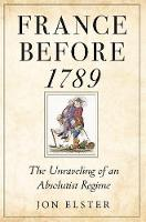 France before 1789: The Unraveling of...