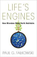 Life's Engines: How Microbes Made...
