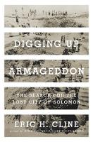 Digging Up Armageddon: The Search for...