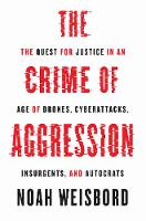 The Crime of Aggression: The Quest ...