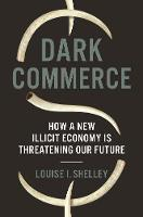 Dark Commerce: How a New Illicit...