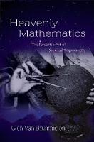 Heavenly Mathematics: The Forgotten...