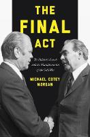 The Final Act: The Helsinki Accords...