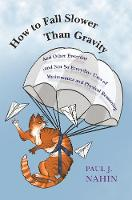 How to Fall Slower Than Gravity: And...