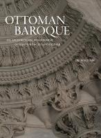 Ottoman Baroque: The Architectural...