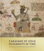 Caravans of Gold, Fragments in Time:...