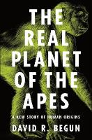 The Real Planet of the Apes: A New...