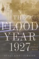 The Flood Year 1927: A Cultural History