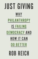 Just Giving: Why Philanthropy Is...