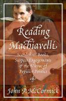 Reading Machiavelli: Scandalous ...