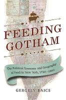 Feeding Gotham: The Political Economy...