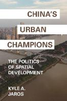 China's Urban Champions: The Politics...