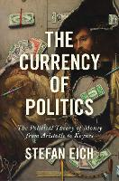 The Currency of Politics: The...