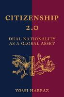 Citizenship 2.0: Dual Nationality as ...