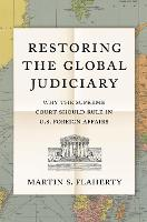 Restoring the Global Judiciary: Why...