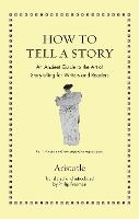 How to Tell a Story: An Ancient Guide...