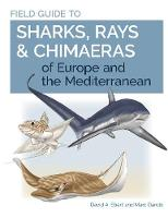 Field Guide to Sharks, Rays &...