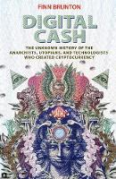 Digital Cash: The Unknown History of...