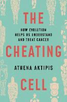 The Cheating Cell: How Evolution ...