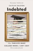 Indebted: How Families Make College...