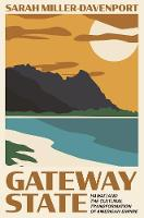Gateway State: Hawai'i and the...