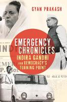 Emergency Chronicles: Indira Gandhi...