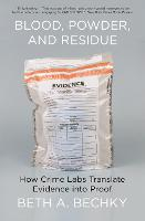 Blood, Powder, and Residue: How Crime...