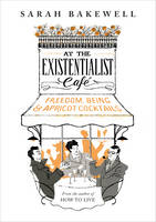 At The Existentialist Cafe: Freedom,...