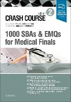 Crash Course 1000 SBAs and EMQs for...