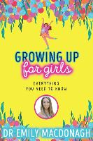 Growing Up for Girls: Everything You...
