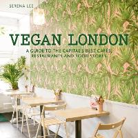 Vegan London: A guide to the ...