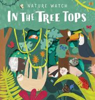 Nature Watch: In the Treetops