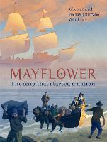Mayflower: The Ship that Started a...