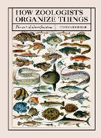 How Zoologists Organize Things: The...