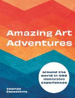 Amazing Art Experiences: Around the...