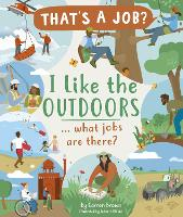I Like The Outdoors ... what jobs are...