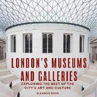 London's Museums and Galleries:...