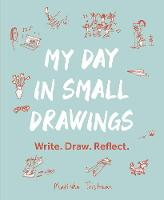 My Day in Small Drawings: Write. ...