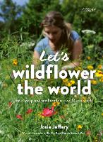 Let's Wildflower the World: Save, ...