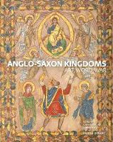 Anglo-Saxon Kingdoms: Art, Word, War