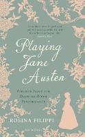 Playing Jane Austen: Parlour Plays ...