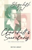 Churchill's Secretary: The War in Her...